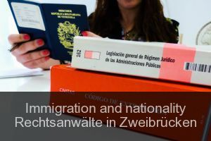 Immigration and nationality Rechtsanwälte in Zweibrücken